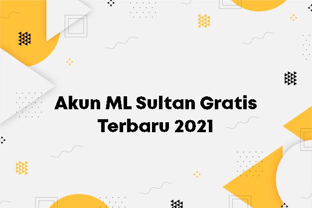 Akun ML Sultan Geratis