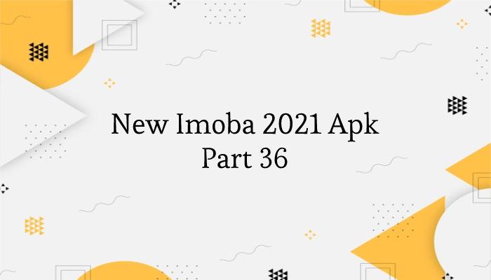 Download New Imoba 2021 Apk Part 36 Terbaru