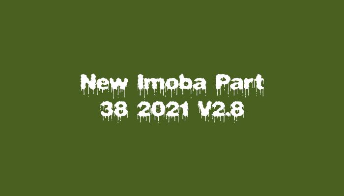 New Imoba Part 38 2021 V2.8