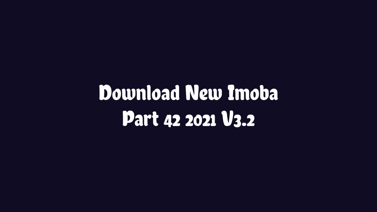 New Imoba Part 42 2021 V3.2